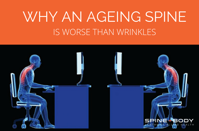 why an ageing spine is worse than wrinkles